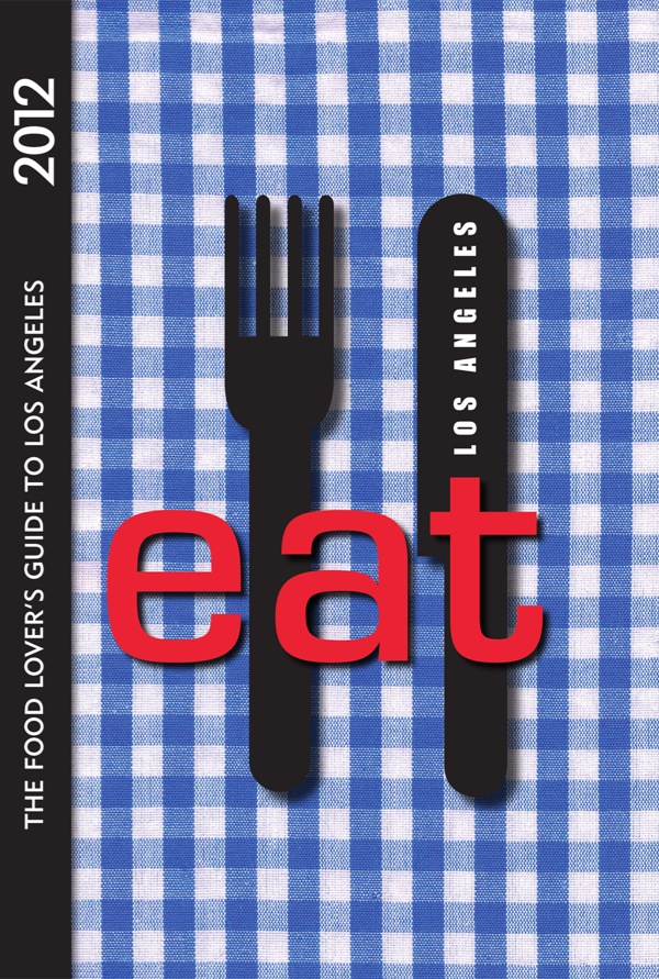 Book Review: EAT: Los Angeles 2012