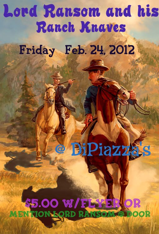 Lord Ransom and his Ranch Knaves Friday!