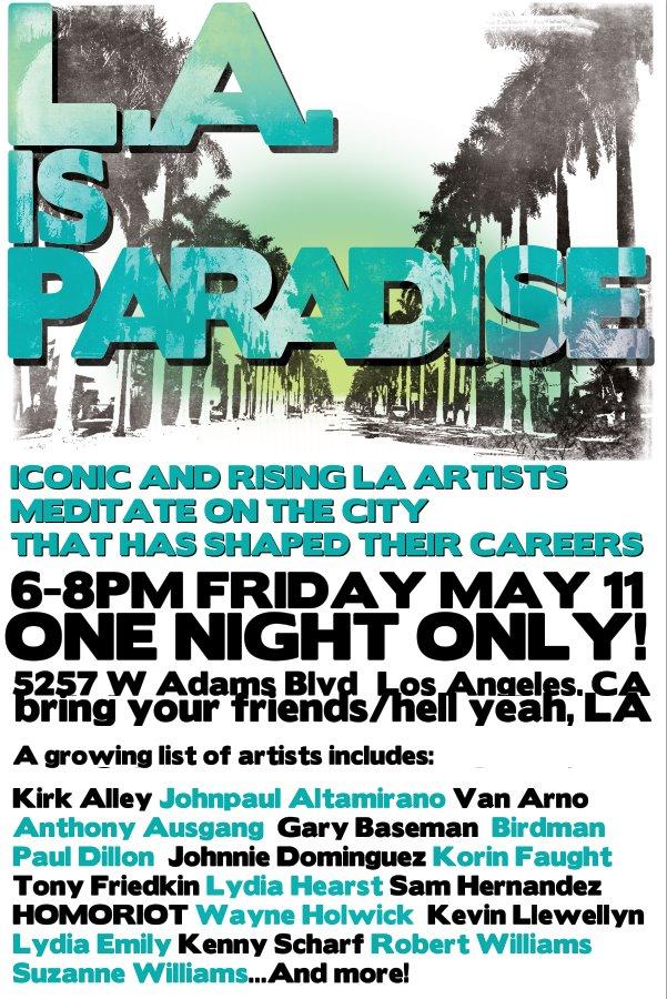 LA IS PARADISE Art Show: MAY 11