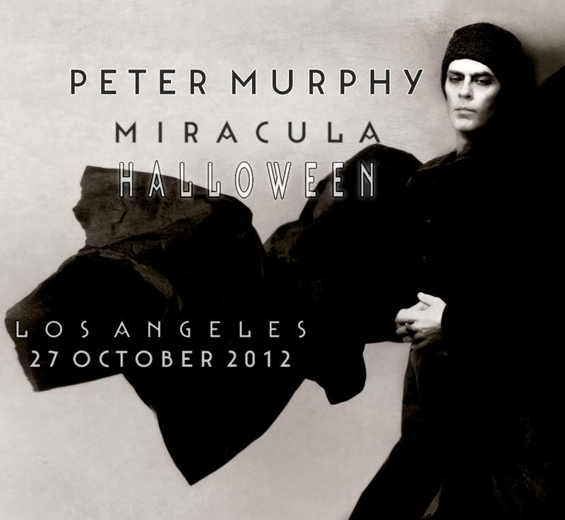 Peter Murphy: 'Miracula Halloween' October 27!
