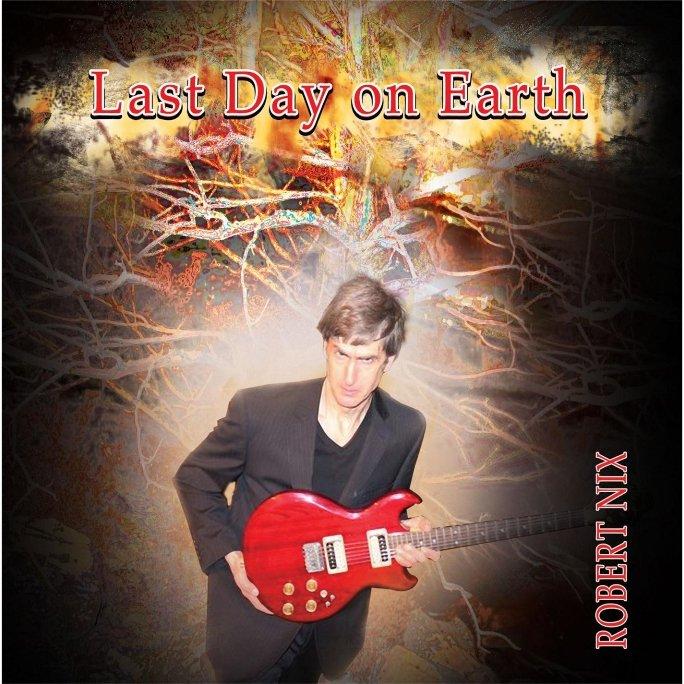 Robert Nix: Last Day on Earth