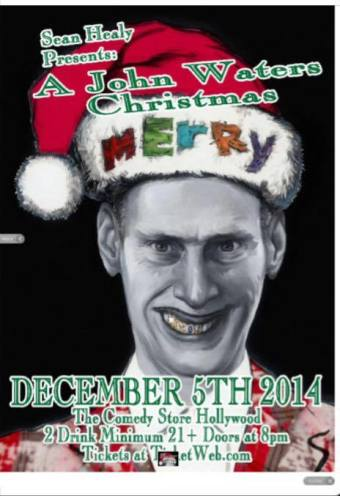 John Waters Christmas.Have A John Waters Christmas This Year The La Beat