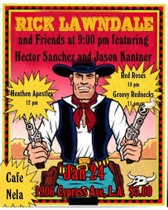 Rick Lawndale & Friends at Cafe NELA Tonight