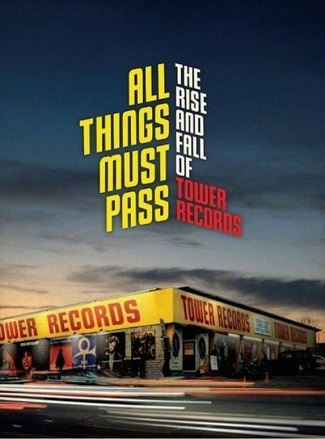 """Movie Review: """"All Things Must Pass: The Rise & Fall of Tower Records"""""""