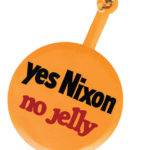 "In 1972, Peter Paul promoted its No Jelly bar with buttons that read: ""Yes Nixon—No Jelly"" and ""Yes McGovern—No Jelly."""